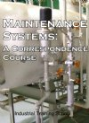 Maintenance Training; Industrial - Facilities, and Building Maintenance Training for Beginners Covering Maintenance Programs