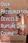 Over-Pressurization Devices and Rupture Disks