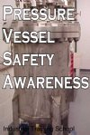 Pressure Vessel, Safety Awareness, and ,Risk Assessment, Seminar